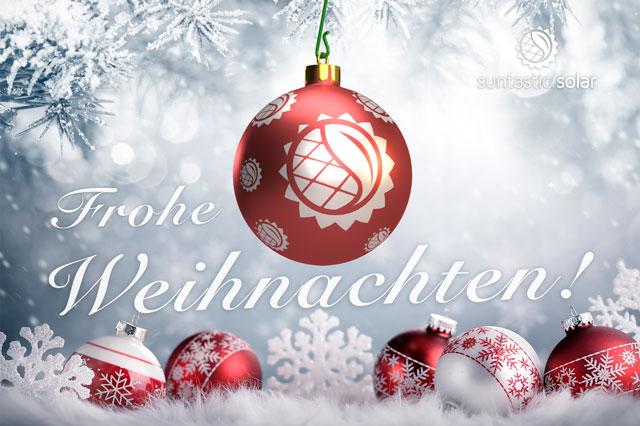 Wir Wünschen Euch Frohe Weihnachten Und Einen Guten Rutsch.Suntastic Solar Wünscht Frohe Weihnachten